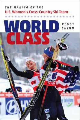 Book Review – WORLD CLASS: The Making of the U.S. Women's Cross-Country Ski Team